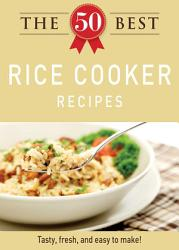 The 50 Best Rice Cooker Recipes Book PDF