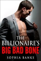 The Billionaire's Big Bad Bone