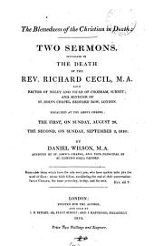 The blessedness of the Christian in death: 2 sermons, occasioned by the death of R. Cecil: Volume 18