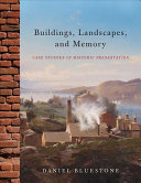 Buildings, Landscapes, and Memory