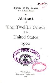 Abstract of the Twelfth Census 1900: Volume 3