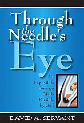 Through the Needle s Eye