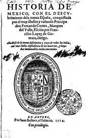 Historia de Mexico, Con el Descvbrimiento de la nueua España, conquistada por el muy illustre y valeroso Principe don Fernando Cortes, Marques del Valle
