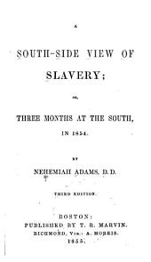 A South-side View of Slavery: Or, Three Months at the South, in 1854, Volume 3