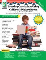 Creating Curriculum Using Children   s Picture Books  Grades PK   1 PDF