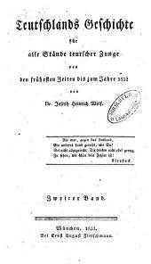 Teutschlands geschichte für alle stände teutscher zunge von den frühesten zeiten bis zum jahre 1832: Band 2