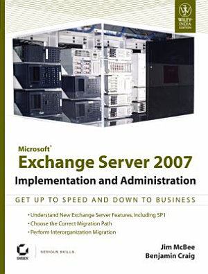 MICROSOFT EXCHANGE SERVER 2007 IMPLEMENTATION AND ADMINISTRATION PDF