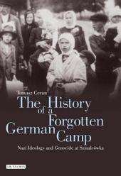 The History of a Forgotten German Camp: Nazi Ideology and Genocide at Szmalcówka