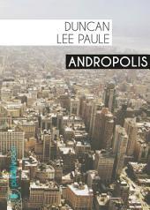 Andropolis: Polar d'anticipation
