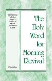 The Holy Word for Morning Revival - Cooperating with the Heavenly Ministry of the Ascended Christ