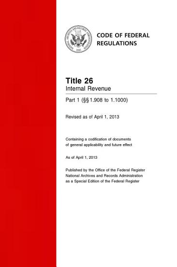 Title 26 Internal Revenue Part 1       1 908 to 1 1000   Revised as of April 1  2014  PDF