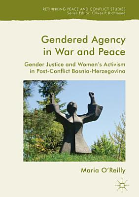 Gendered Agency in War and Peace