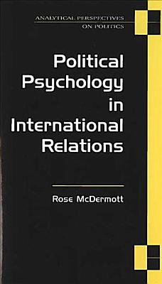 Political Psychology in International Relations