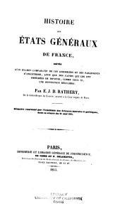 Histoire des états généraux de France: suivie d'un examen comparatif de ces assemblées et des parlements d'Angleterre ...