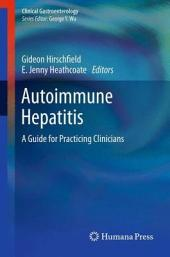Autoimmune Hepatitis: A Guide for Practicing Clinicians