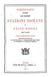 Eorterologio, overo le Sacre stazioni romane e feste mobili: loro origine, rito e venerazione nella chiesa romana...