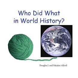 Who Did What in World History?