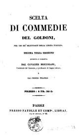 Scelta di commodie del Goldoni, per uso de' dilettanti della lingua italiana