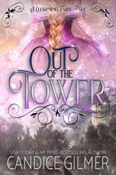 Out of the Tower: A Charming Fairy Tale
