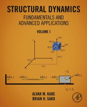 Structural Dynamics Fundamentals and Advanced Applications, Volume I