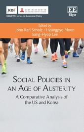 Social Policies in an Age of Austerity: A Comparative Analysis of the US and Korea