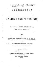 Elementary Anatomy and Physiology: For Colleges, Academies, and Other Schools