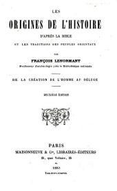 Les origines de l'histoire d'après la Bible et les traditions des peuples orientaux: Volume1
