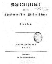 Regierungsblatt für die Churpfalzbaierischen Fürstenthümer in Franken: Band 1
