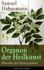 Organon der Heilkunst (Klassiker der Homöopathie) - Vollständige Ausgabe: 291 Sprichwörter über die Heilung und Medizin