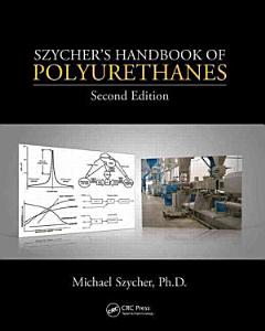 Szycher s Handbook of Polyurethanes  Second Edition