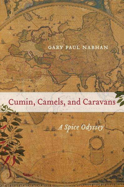Download Cumin  Camels  and Caravans Book