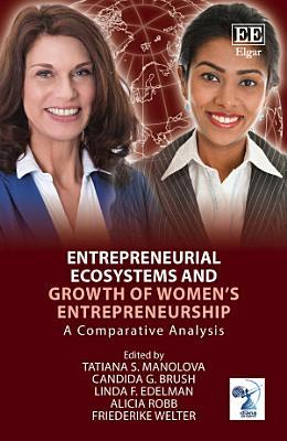 Entrepreneurial Ecosystems and Growth of Women   s Entrepreneurship