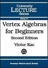 Vertex Algebras for Beginners