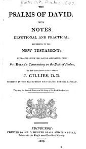 The Psalms of David: With Notes, Devotional and Practical, Referring to the New Testament, Extracted with Very Little Alteration from Dr. Horne's Commentary on the Book of Psalms
