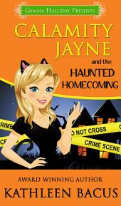 Calamity Jayne and the Haunted Homecoming: Calamity Jayne Mysteries book #3