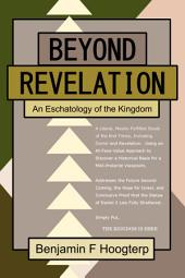 Beyond Revelation: An Eschatology of the Kingdom
