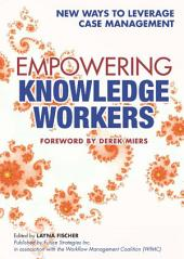 Empowering Knowledge Workers: New Ways to Leverage Case Management