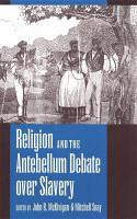Religion and the Antebellum Debate Over Slavery PDF