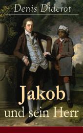 Jakob und sein Herr: Ein philosophisches Werk