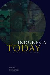 Indonesia Today: Challenges of History