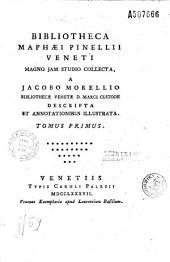 Bibliotheca Maphaei Pinellii Veneti... a Jacobo Morellio... descripta et annotationibus illustrata... [Ill. par Bartolozzi.]