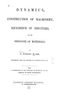 Dynamics  Construction of Machinery  Equilibrium of Structures and the Strength of Materials Book