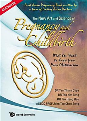 The New Art and Science of Pregnancy and Childbirth