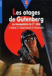 Les otages de Gutenberg: Les mousquetaires du 21e siècle