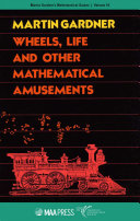 Wheels, Life and Other Mathematical Amusements
