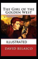 The Girl of the Golden West Illustrated