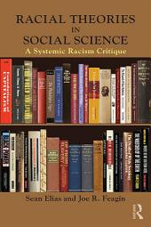 Racial Theories in Social Science: A Systemic Racism Critique