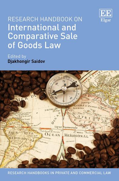 Research Handbook on International and Comparative Sale of Goods Law