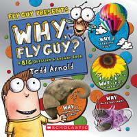 Why  Fly Guy   Answers to Kids  BIG Questions  Fly Guy Presents  PDF