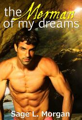 The Merman of My Dreams (mermaid paranormal romance erotica)